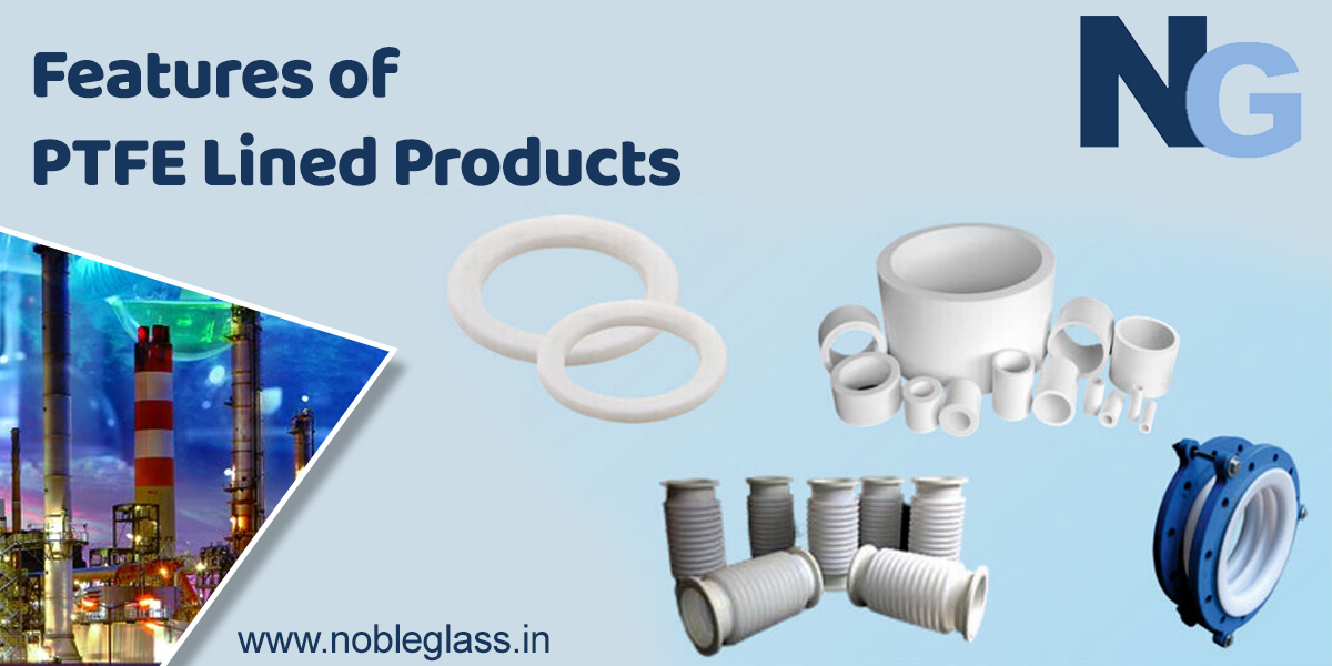 Features of PTFE Lined Products