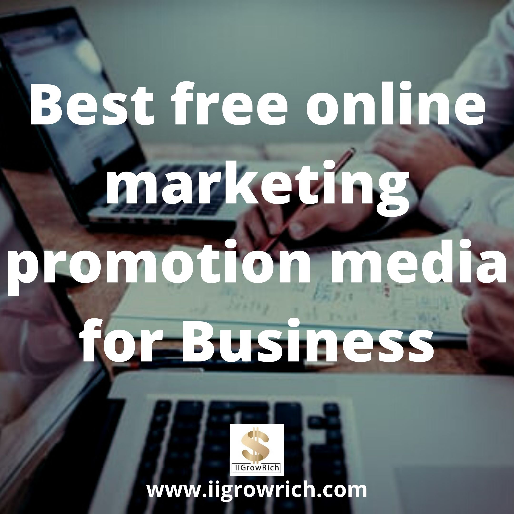 Best free online marketing promotion media for Business