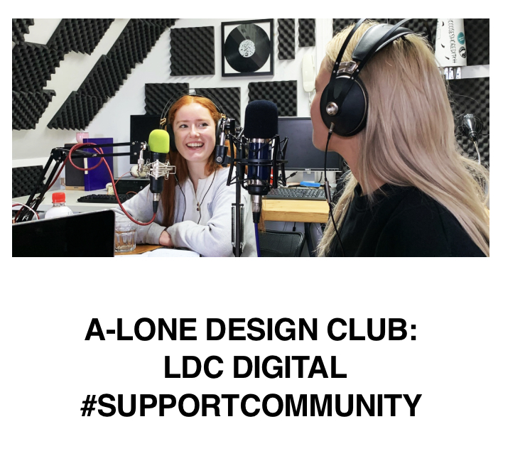 A-LONE DESIGN CLUB:  LDC DIGITAL #SUPPORTCOMMUNITY