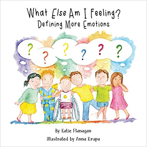 """""""What Else Am I Feeling? Defining More Emotions"""" by Katie Flanagan is published by Grosvenor House Publishing"""