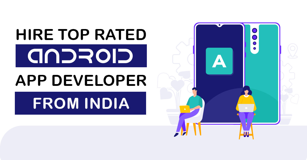 Hire Top Rated Android App Developer India