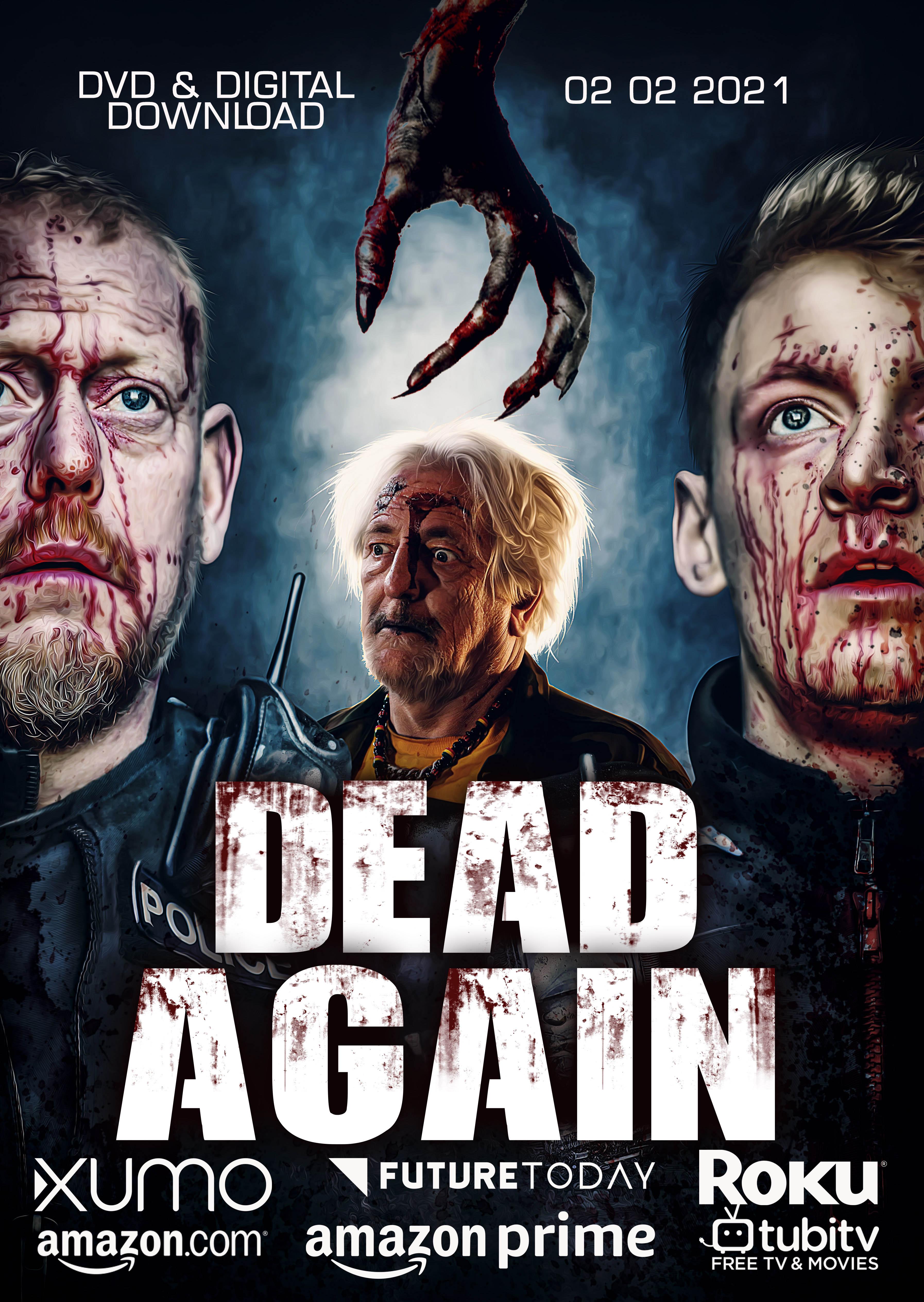 SHAUN OF THE DEAD meets HOT FUZZ in Zombie/Alien Horror Comedy DEAD AGAIN