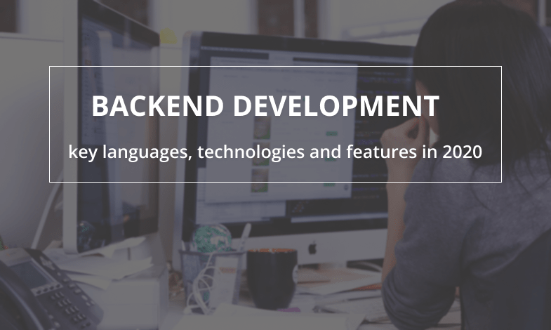 Backend Development in 2020: key languages, technologies, features