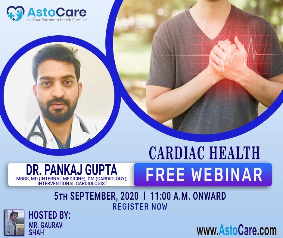 Keeping your Heart Healthy! A Free Webinar on Cardiac Health on September 5th, 2020 | 11:00 am Onwards