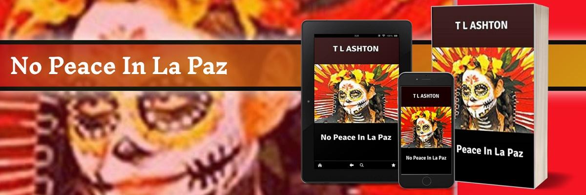 New York Author T L Ashton Promotes Her New Novel - No Peace In La Paz