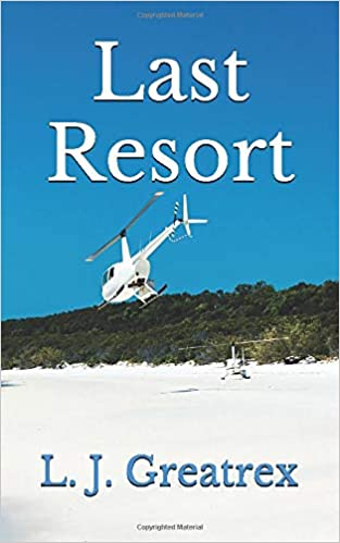 """Last Resort"" by L. J. Greatrex is published"