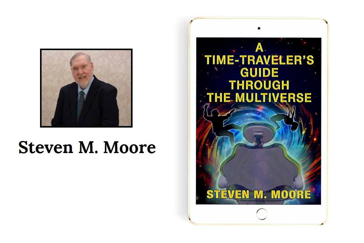 New Jersey Author Steven M. Moore Releases New Science Fiction Novel - A Time Traveler's Guide through the Multiverse