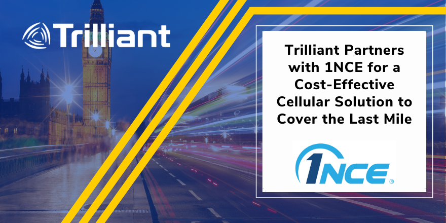 Trilliant Partners with 1NCE for a Cost-Effective Cellular Solution to Cover the Last Mile