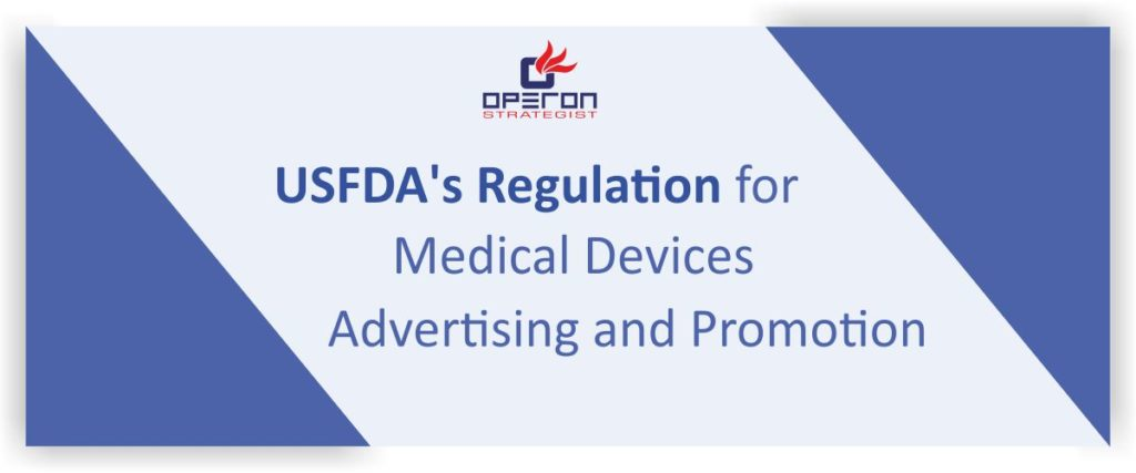 USFDA's Regulation for Medical Devices Advertising and Promotion