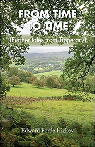 """From Time to Time"" by Edward Forde Hickey is published"