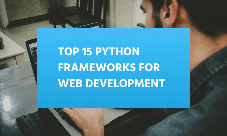 Best Python Frameworks for Web Development in 2020