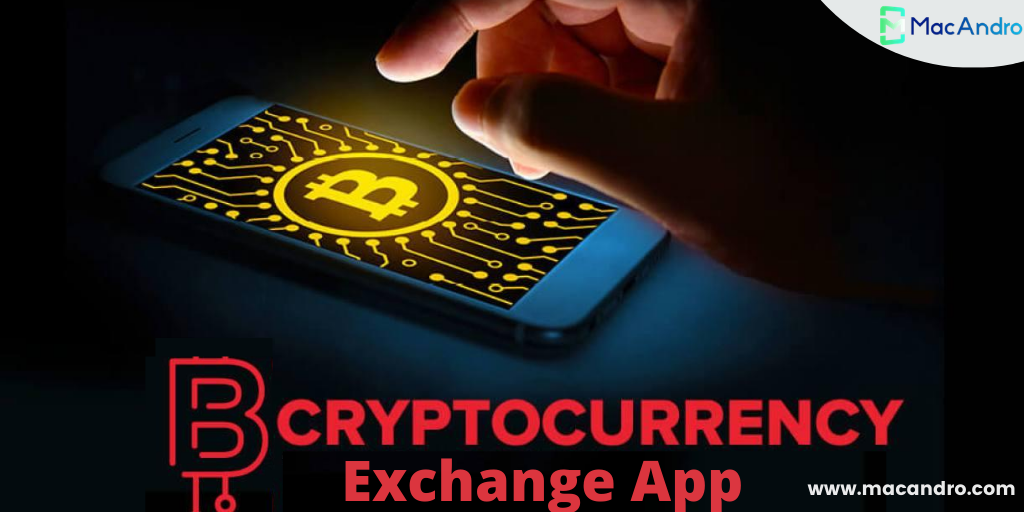 MacAndro initiated Cryptocurrency Exchange App Development