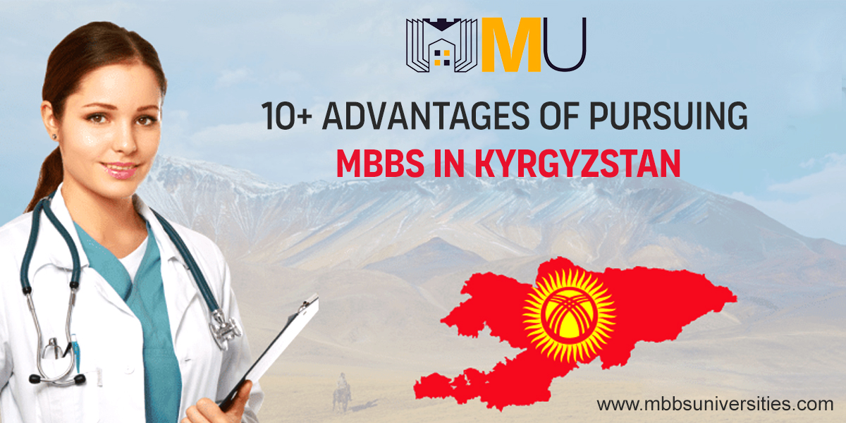 10+ Advantages of Pursuing MBBS in Kyrgyzstan