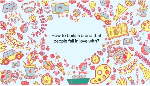 How to Build a Brand Customers Fall in Love With?