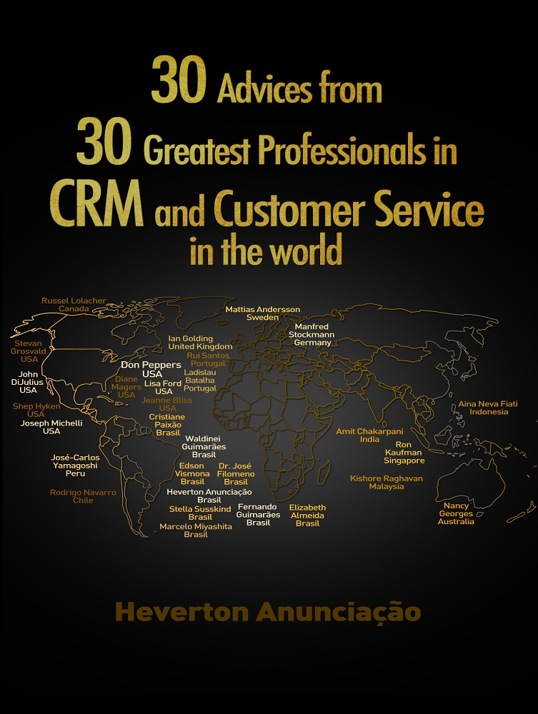 30 Advices from 30 Greatest Professionals in CRM and Customer Service in the World