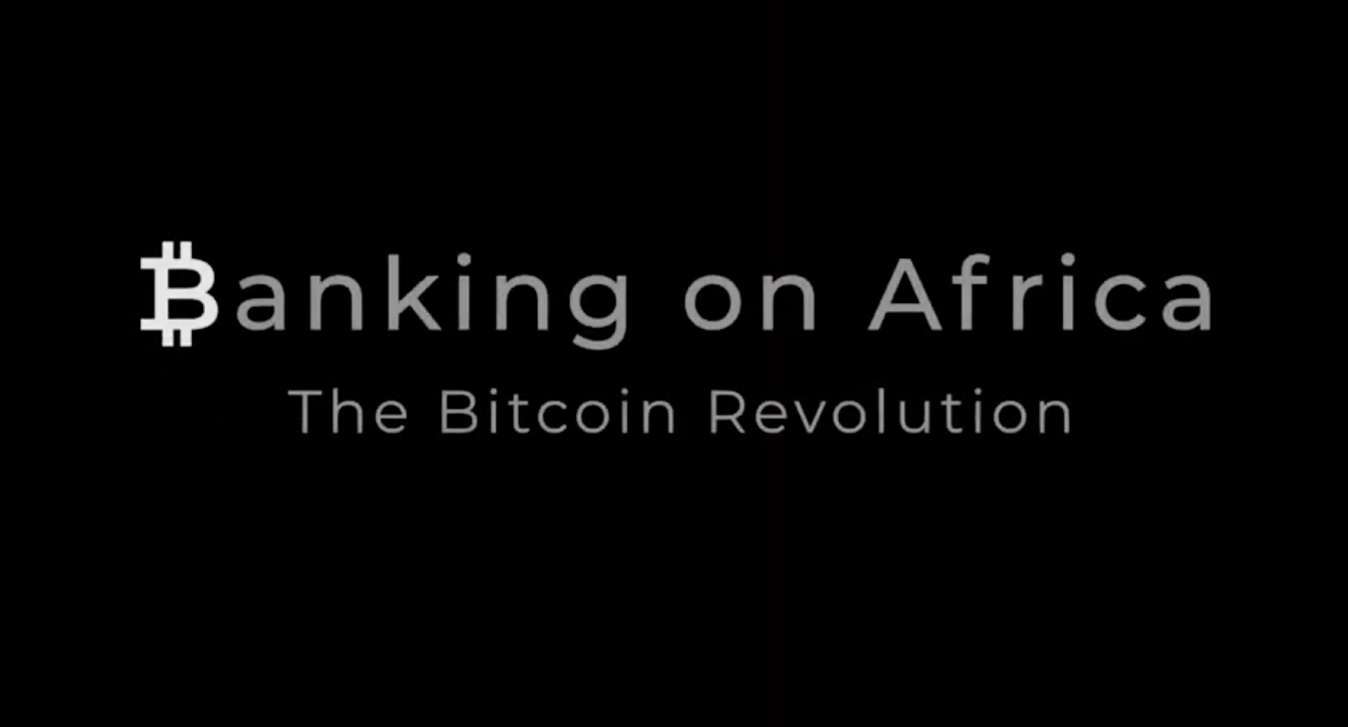 Bitcoin Documentary Banking on Africa: The Bitcoin Revolution available on Prime Video