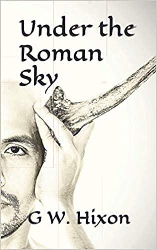 """""""Under the Roman Sky"""" by G. W. Hixon is published"""