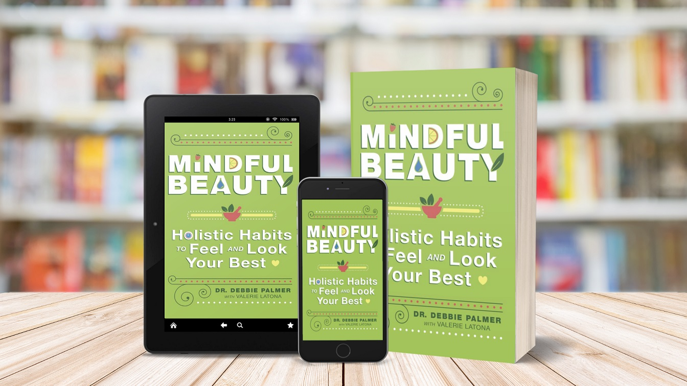 Dr. Debbie Palmer Releases Book - Mindful Beauty: Holistic Habits to Feel and Look Your Best