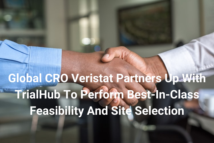 Global CRO Veristat Partners Up With TrialHub To Perform Best-In-Class Feasibility And Site Selection