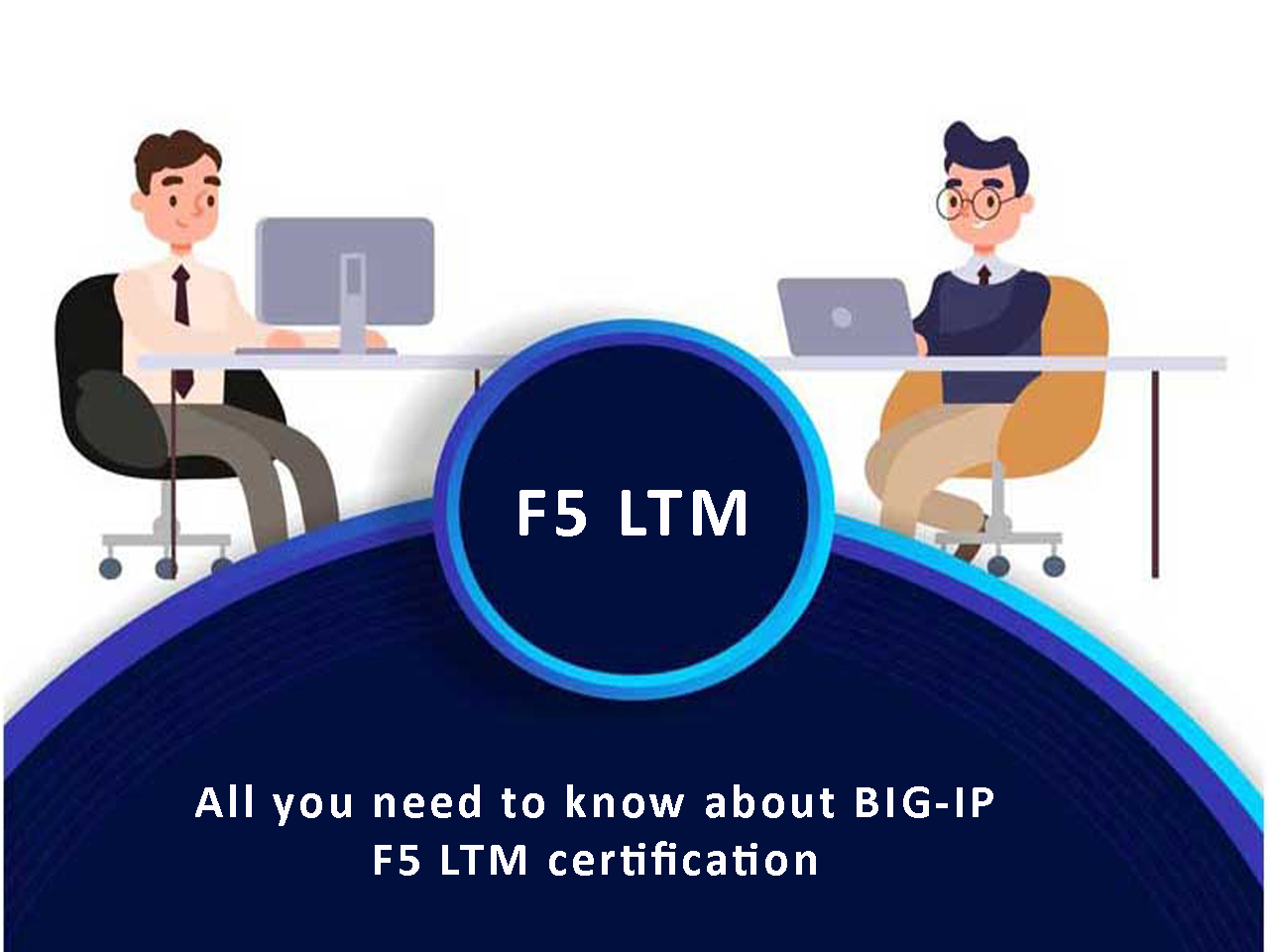 All you need to know about BIG-IP F5 LTM certification