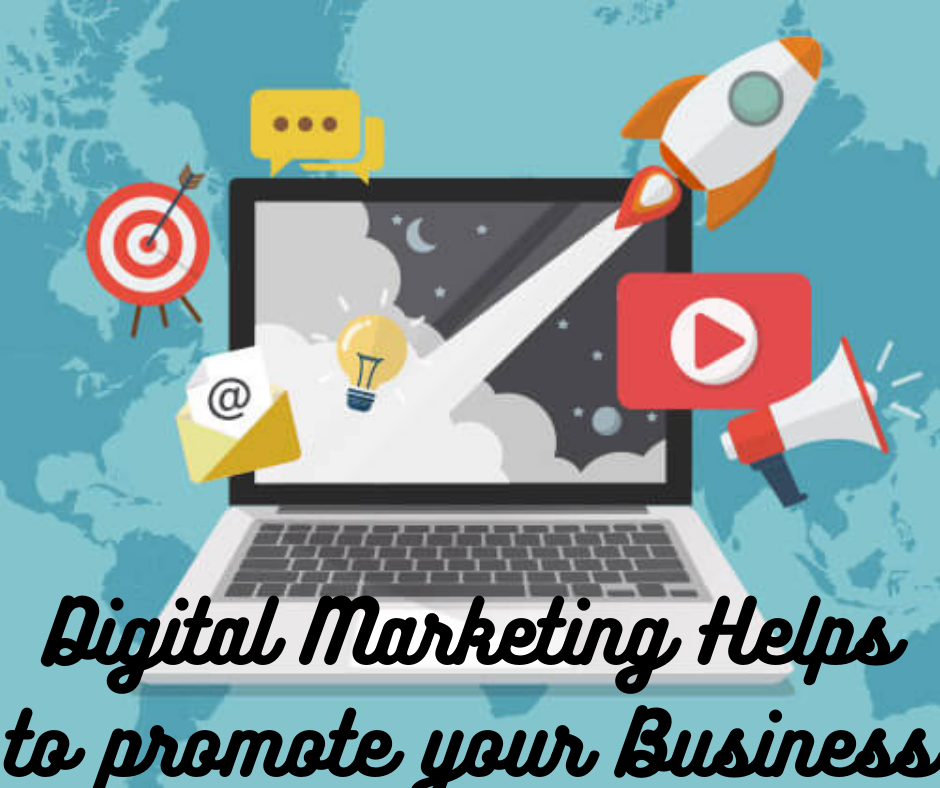 Digital Marketing Helps To Promote Your Business