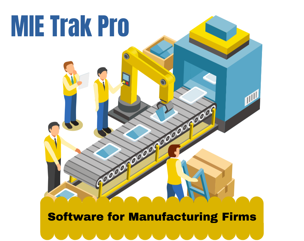 MIE Trak Pro: An All-inclusive Software for Manufacturing Firms
