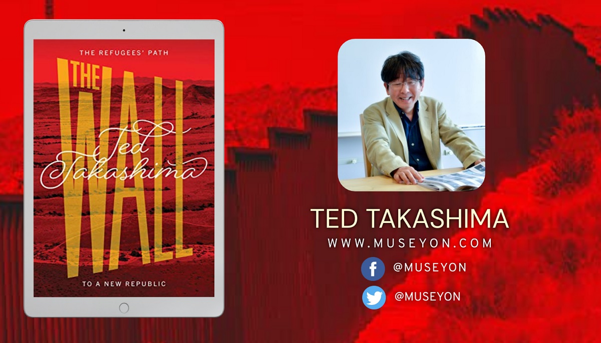 Museyon And Author Ted Takashima Release New Political Thriller  - The Wall