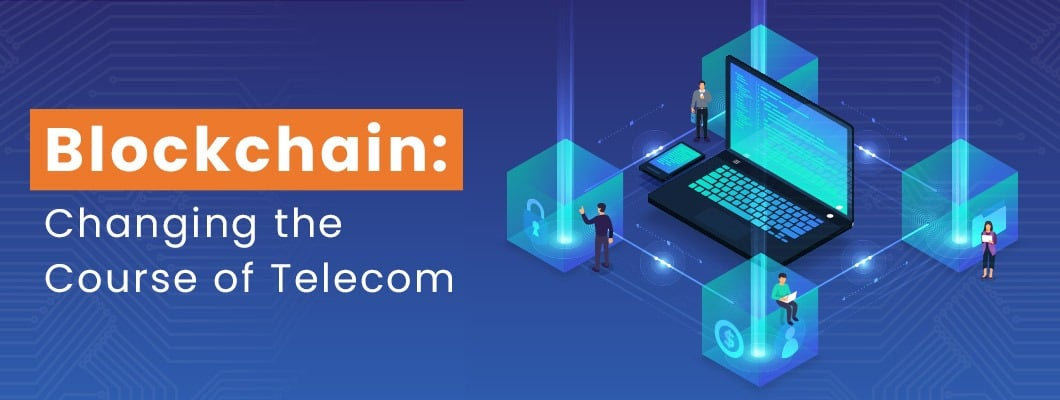Blockchain: A Potential Game-Changer For Telecommunications