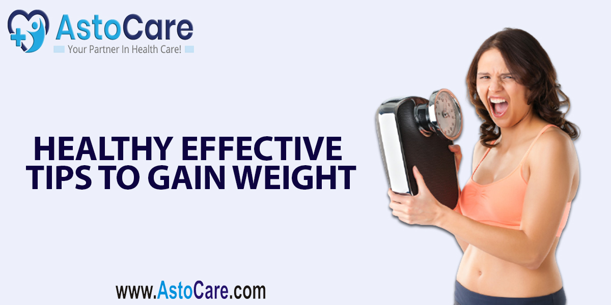 Healthy Effective Tips To Gain Weight