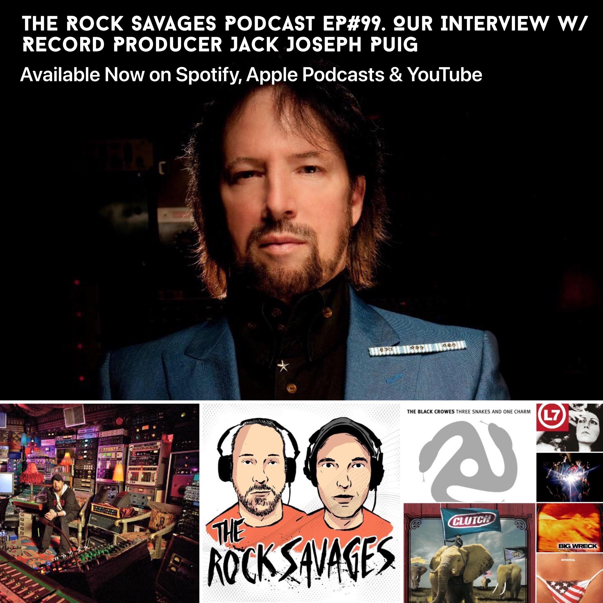 The Rock Savages Talk to Legendary Record Producer Jack Joseph Puig