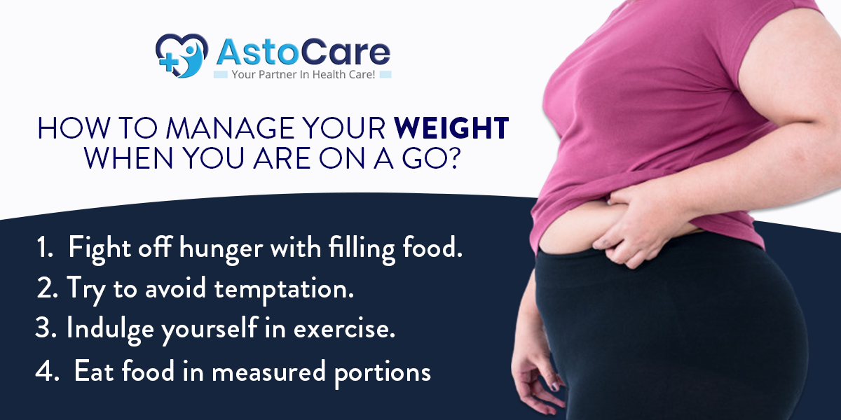 How To Manage Your Weight When You Are On A Go?