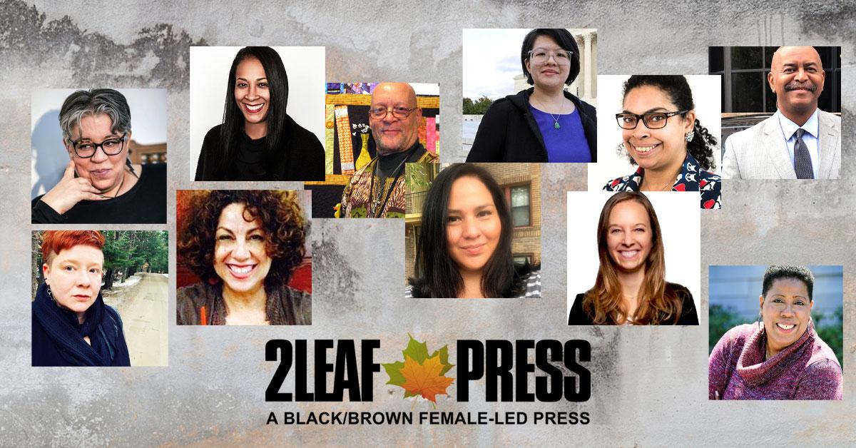 "2Leaf Press Announces New Company, 2Leaf Press Inc., New Board Members, and a New tagline, ""A Black/Brown Female-Led Press"