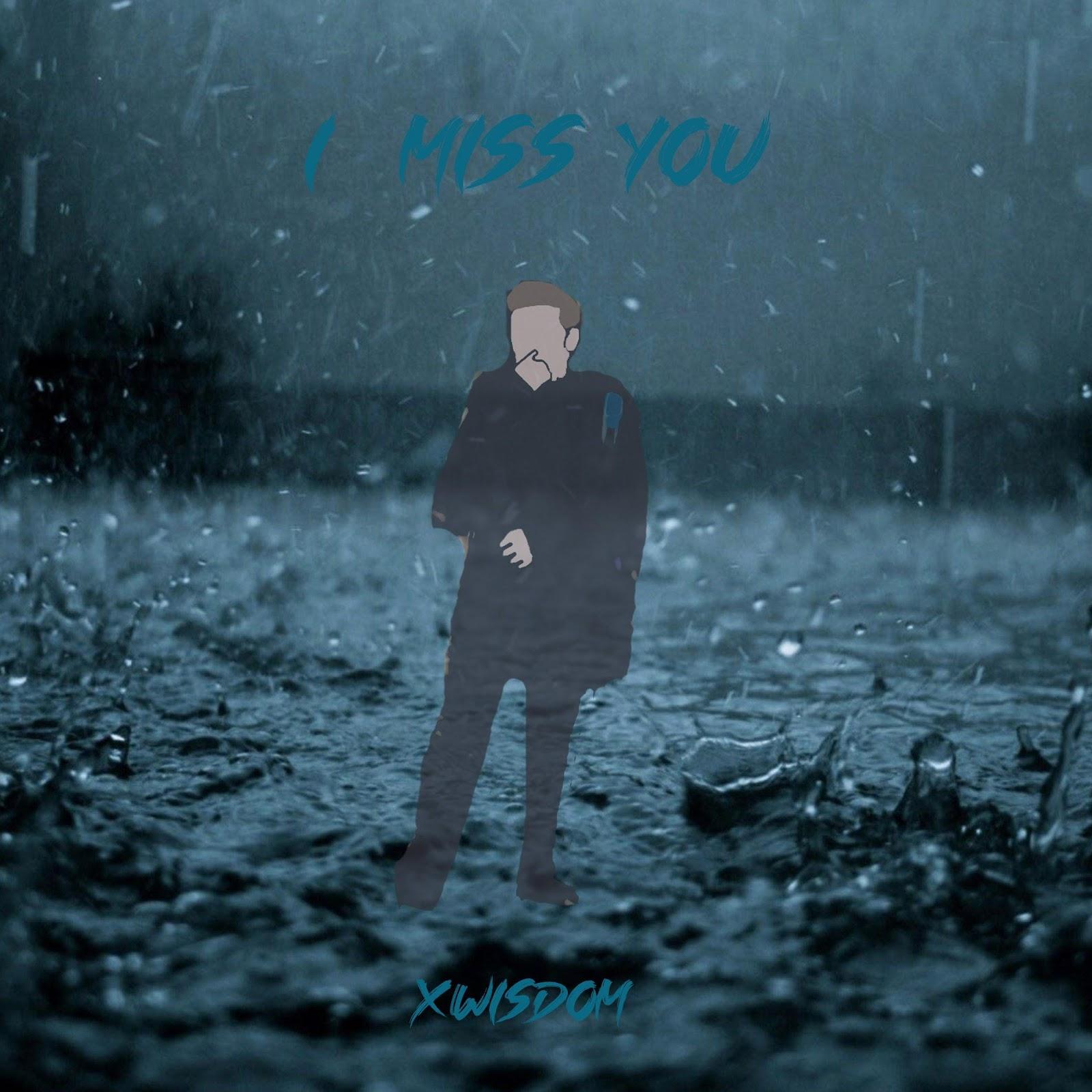 Xwisdom Delivers Emotional  Powerful Pop/Hip-Hop Single 'I Miss You'