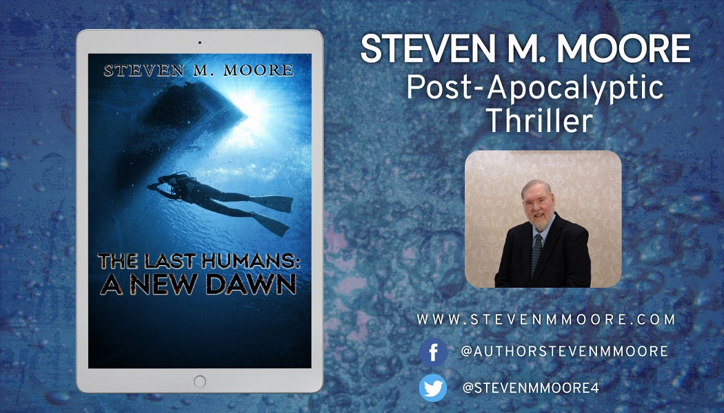 Author Steven M. Moore Releases New Post-Apocalyptic Thriller - The Last Humans: A New Dawn