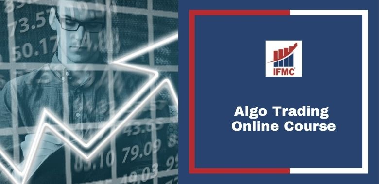 IFMC Institute Launches Online Course in Algo Trading