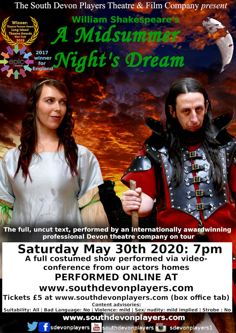 Internationally award-winning Brixham theatre company brings Shakespeare's classic Midsummer Night's Dream to life, defying lockdown in an international, online performance, with actors performing from their homes.