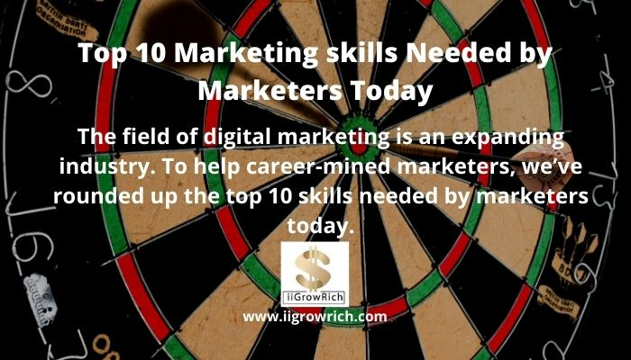 Top 10 Marketing skills Needed by Marketers Today