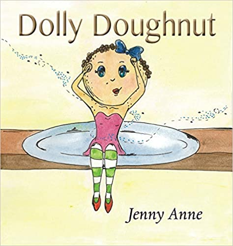 """""""Dolly Doughnut"""" by Jenny Anne is published by Grosvenor House"""