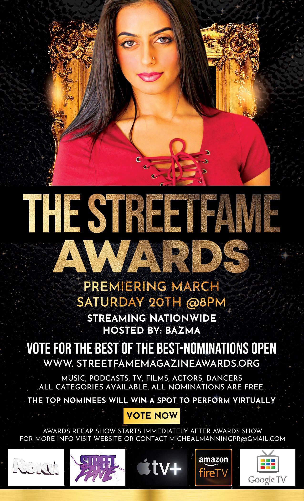 International Actress & Singer Bazma will host The First Annual Street Fame Awards Event!