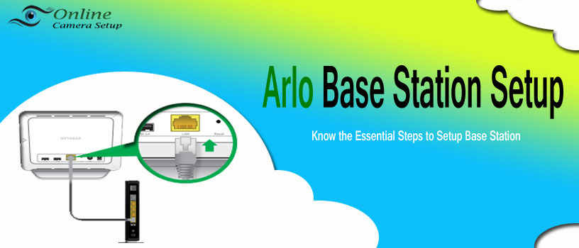 Guide For Arlo Base Station Setup Process