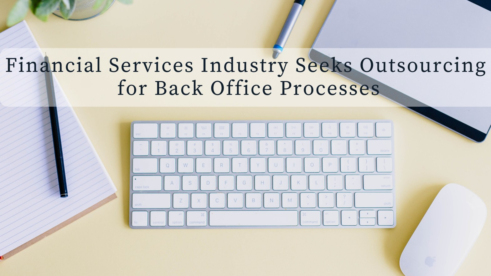 Financial Services Industry Seeks Outsourcing for Back Office Processes