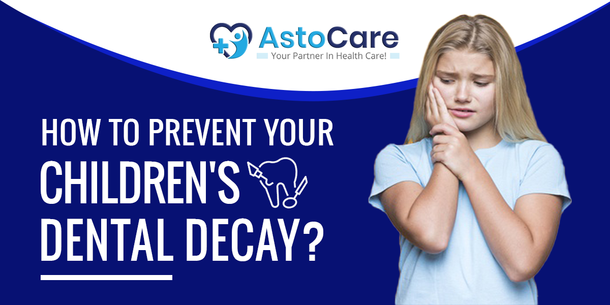 How To Prevent Your Children's Dental Decay?