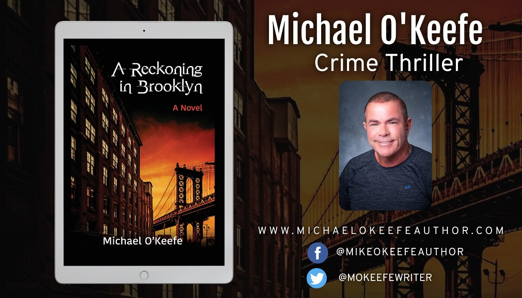 Retired Police Detective Michael O'Keefe Promotes His Crime Thriller – A Reckoning in Brooklyn