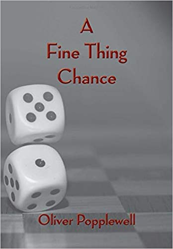 """""""A Fine Thing Chance"""" by Oliver Popplewell is published by Grosvenor House Publishing"""