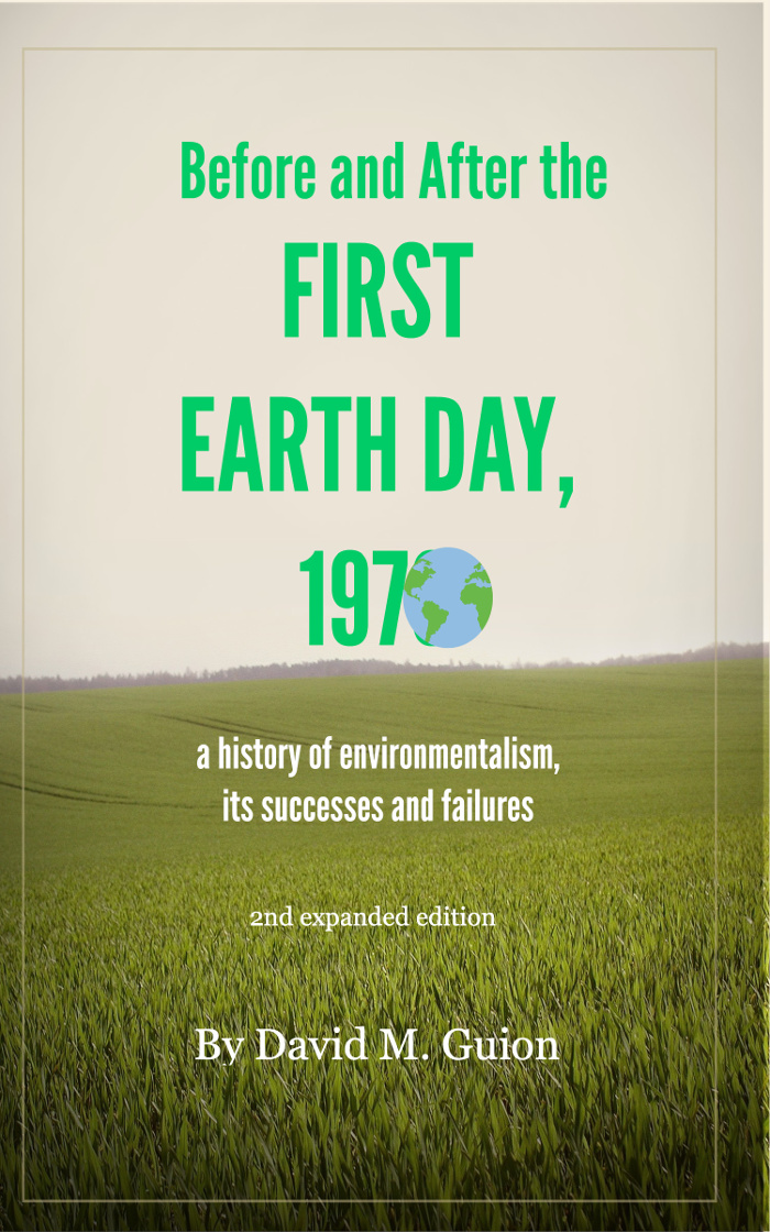 Announcing a New History of Environmentalism: Before and After The First Earth Day, 1970