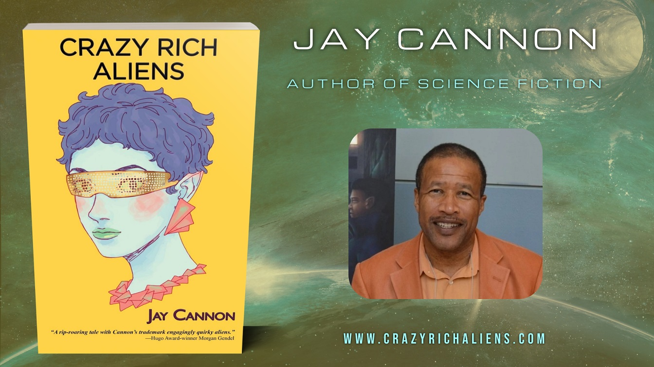 Author Jay Cannon Releases New Sci-fi Space Opera - Crazy Rich Aliens