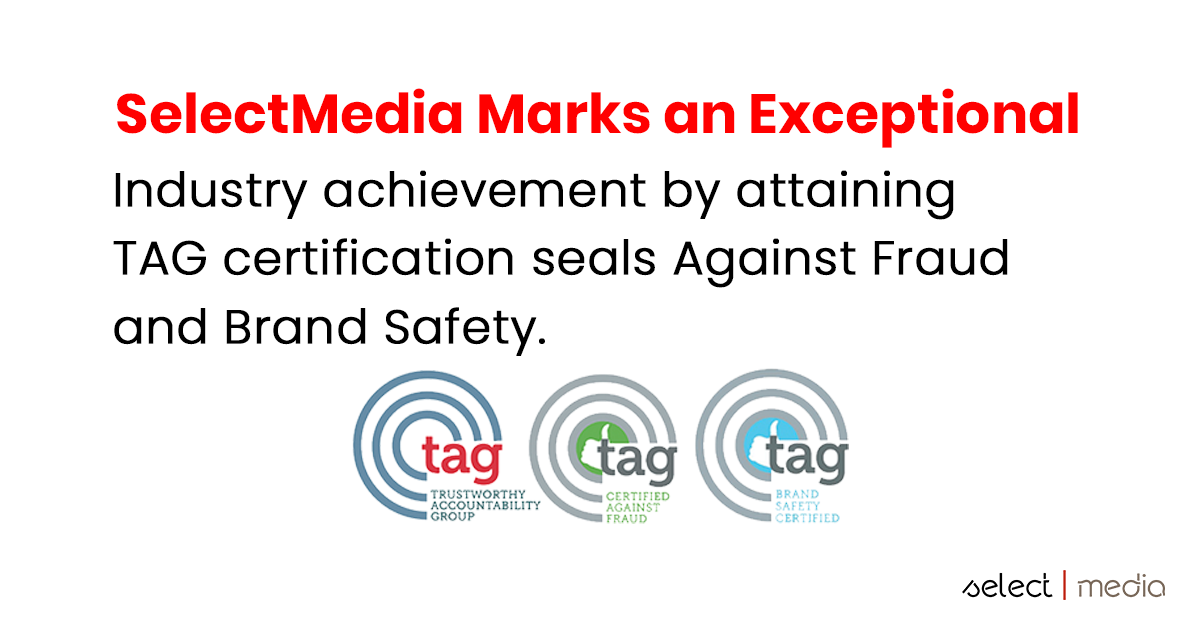Ad Tech Company SelectMedia Awarded With the Global TAG Certified Against Fraud and Brand Safety Certified Seals