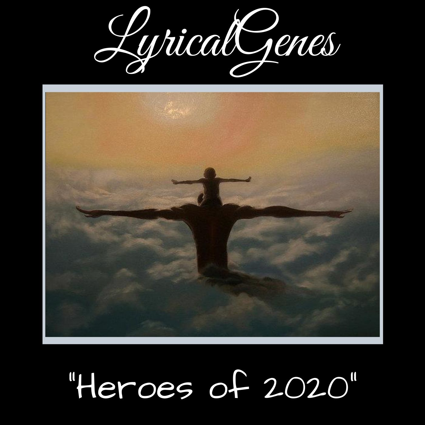 """LyricalGenes Delivers Inspirational Covid-19 """"Heroes of 2020"""" Song"""