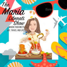 """The Maria Liberati Show,"" a food, culture and travel podcast launches April 15th"