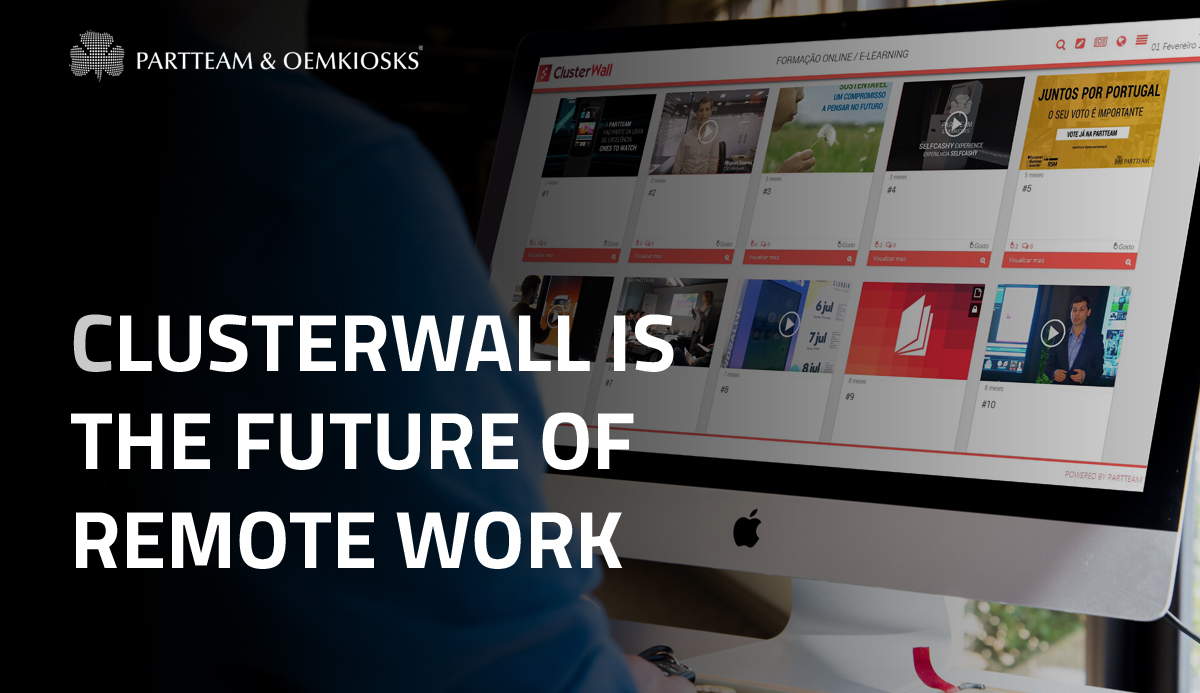 PARTTEAM  OEMKIOSKS presents ClusterWall, the ideal tool for remote work